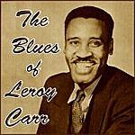 Leroy Carr The Blues Of Leroy Carr