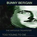 Bunny Berigan Too Young To Die
