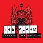 The Alarm Unbreak The Promise
