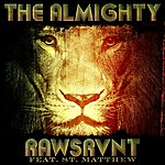 Rawsrvnt The Almighty (Feat. St. Matthew) - Single