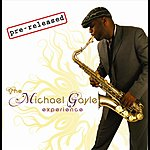 Michael Gayle The Michael Gayle Experience