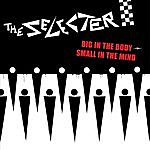 The Selecter 'big In The Body-Small In The Mind'