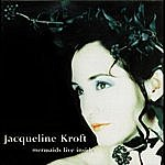 Jacqueline Kroft Mermaids Live Inside