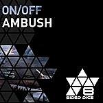 On/Off Ambush Ep