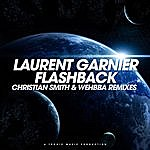 Laurent Garnier Flashback (Christian Smith & Wehbba Remixes)