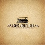 Gregg Standridge Band Songs About Trains And The People Inside
