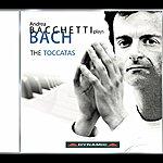 Andrea Bacchetti Bach: Complete Keyboard Toccatas