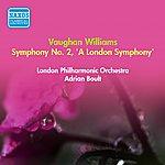 "Sir Adrian Boult Vaughan Williams, R.: Symphony No. 2, ""A London Symphony"" (Boult) (1952)"
