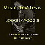 Meade 'Lux' Lewis Boogie Woogie A Danceable And Joyful Kind Of Music