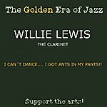 Willie Lewis I Can't Dance... I Got Ants In My Pants