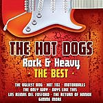 The Hot Dogs Rock & Heavy The Best