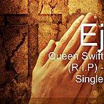E & J Queen Swift (R.I.P) - Single