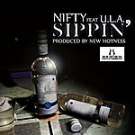 N.I.F.T.Y. Sippin' (Feat. U.L.A.) - Single