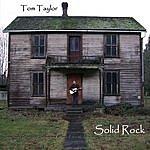 Tom Taylor Solid Rock