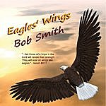 Bob Smith Eagles' Wings