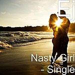 E & J Nasty Girl - Single