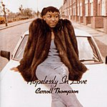 Carroll Thompson Hopelessly In Love