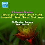 Arturo Toscanini Orchestral Music - Bizet, G. / Donizetti, G. / Verdi, G. / Weber, C.M. / Catalani, A. / Suppe, F. / Berlioz, H. (A Toscanini Omnibus) (1940-1952)