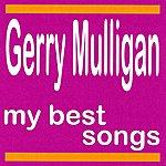 Gerry Mulligan My Best Songs - Gerry Mulligan