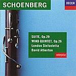 London Sinfonietta Schoenberg: Suite, Op.29; Wind Quintet, Op.26