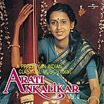 Arati Ankalikar A Prodigy In Indian Classical Music - Vol. 2