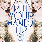 Kylie Minogue Put Your Hands Up (If You Feel Love)