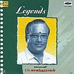 T.M. Sounderarajan Legends T.M. Soundderarajan(Tms) Vol 1