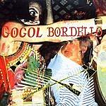 Gogol Bordello When The Trickster Starts A-Pokin'