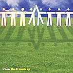 Ween The Friends Ep