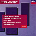 Choir Of Christ Church Cathedral, Oxford Stravinsky: Symphony Of Psalms; Mass / Poulenc: Easter Motets