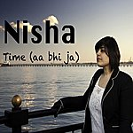 Nisha Time (Aa Bhi Ja) - Single