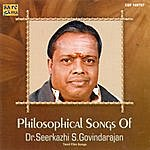 Dr. Seerkazhi S. Govindarajan Philosophical Songs Of Dr.Seerkazhi S.Govindarajan
