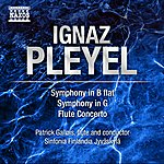Patrick Gallois Pleyel: Flute Concerto - Symphonies In B Flat Major And In G Major