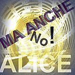 Alice Ma Anche No