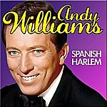 Andy Williams Spanish Harlem