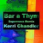 Kerri Chandler Bar A Thym (Supernova Remix Deluxe)