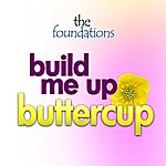 The Foundations Build Me Up Buttercup