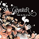 Geyster Under The Fuse Of Love
