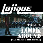 Lojique Take A Look Around (All Around The World)
