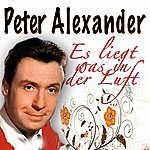 Peter Alexander Es Liegt Was In Der Luft Peter Alexander, Vol.2