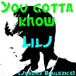 Lil' J You Gotta Know - Single