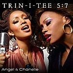 Trin-i-tee 5:7 Angel & Chanelle