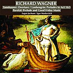 Eugen Jochum Richard Wagner: Tannhauser:Overture, Lohengrin:Preludes To Act 1 And 3, Parsifal: Prelude And Good Friday Music (Stereo Remaster)