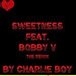 Charlie Boy Sweetness (Remix) (Feat. Bobby V & Blu Kolla Words)