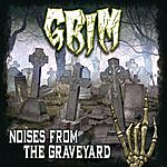 The Grim Noises From The Graveyard