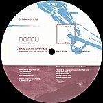Domu Sail Away With Me (Feat. Valerie Etienne) [Remixes Part 2]