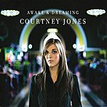 Courtney Jones Awake & Dreaming