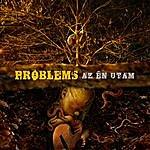 The Problems Az Én Utam