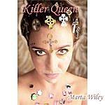 Marta G. Wiley A Killer Queen