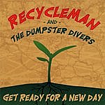 Recycleman & The Dumpster Divers Get Ready For A New Day